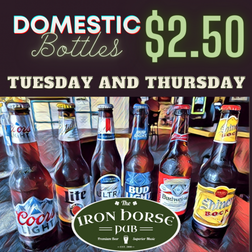 2.50 domestic bottles tuesday and thursday
